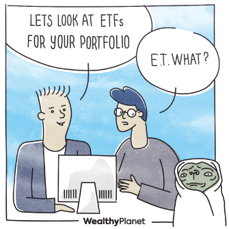 """Comic, person one """"lets look at ETFs for your portfolio"""", person 2 """"ET what?"""""""